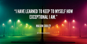 quote-Mason-Cooley-i-have-learned-to-keep-to-myself-56097.png
