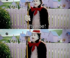Dirty Hoe!