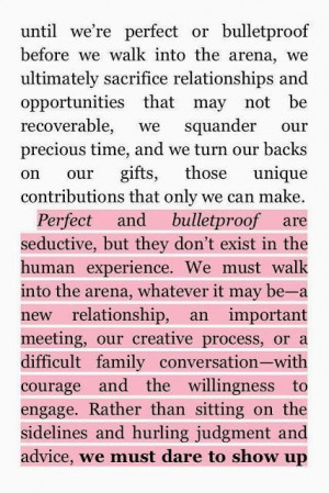 We Must Dare To Show Up. // Brene Brown; Daring Greatly