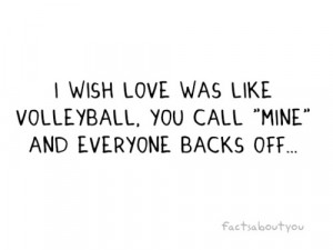 Funny Volleyball Sayings Love was like volleyball