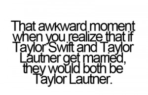 quote, quotes, taylor lautner, taylor swift, ahahaha amazing
