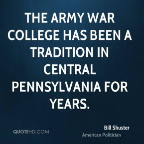 bill-shuster-bill-shuster-the-army-war-college-has-been-a-tradition ...