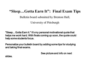 Sleep... Gotta Earn it. It's my personal motivational quote