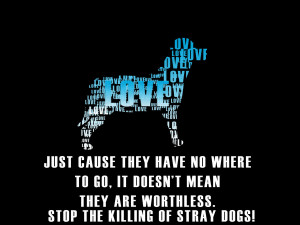 Stop Killing stray dogs! by TheAspiringWriter