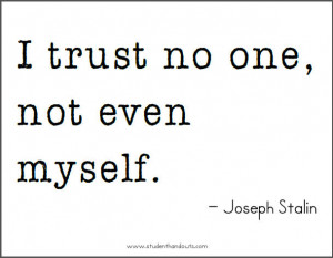 Back > Quotes For > Trust No One Quotes