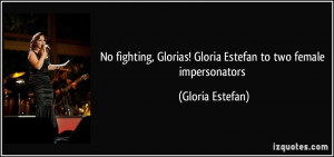 ... Glorias! Gloria Estefan to two female impersonators - Gloria Estefan