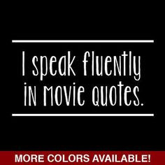 ... Fluently In Movie Quotes Funny T-shirt Hilarious Geek Movie Fan Shirt