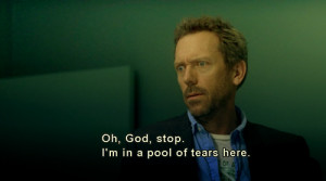 Related Pictures dr house quotes