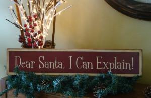 Dear Santa, I Can Explain Primitive Wooden Christmas SignDear Santa ...