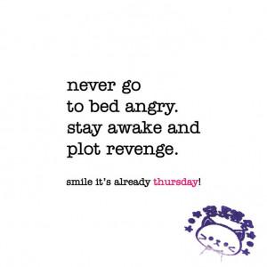 ... awake and plot revenge. funny, thursday quote | www.niceandnesty.com