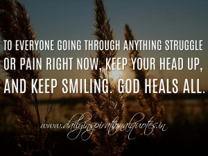 To everyone going through anything struggle or pain right now, keep ...