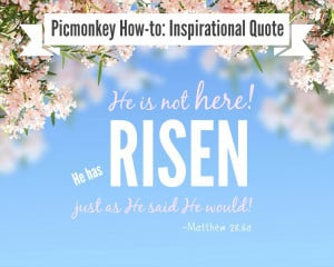 picmonkey tutorial inspirational quote easter quote he is risen