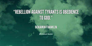 rebellion against tyrants is obedience to god faith and obedience