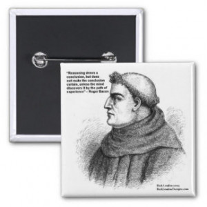 Roger Bacon & Experience Quote Gifts Tees & Cards Pin