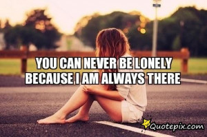 Am Always There For You Quotes Because i am always there