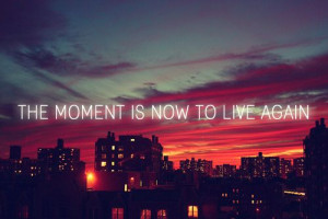 The moment is now quotes city lights outdoors life live now