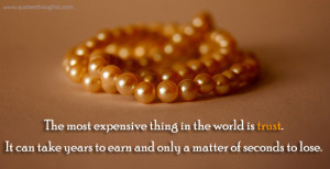 Trust Quotes – The most expensive thing