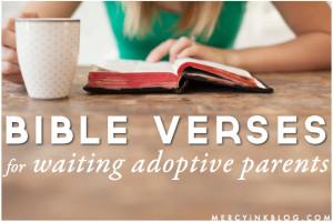 Bible verses for waiting adoptive parents.
