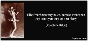 quote-i-like-frenchmen-very-much-because-even-when-they-insult-you ...