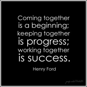 together... Henry Ford quote