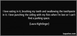 More Laura Kightlinger Quotes