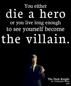 The-dark-knight-quotes-you-either-die-a-hero
