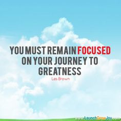 ... to greatness les brown more remain focus lesbrown stay focused quotes