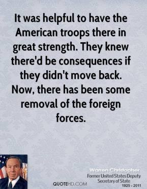 Warren Christopher - It was helpful to have the American troops there ...