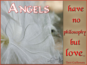 Angel Sayings To Inspire Angels have no philosophy but