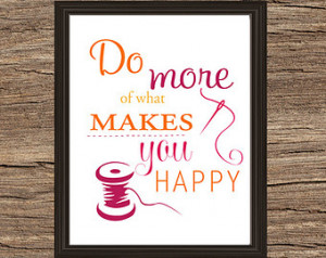 ... Wall Decor- Quote Print- Inspirational Motivational Wall Art- Sewing
