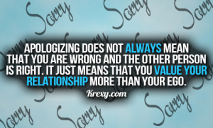 Apologizing Does Not Always Mean That You Are Wrong And The Other ...