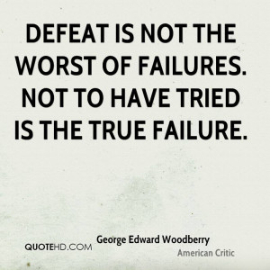 George Edward Woodberry Success Quotes