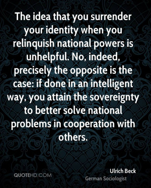 your identity when you relinquish national powers is unhelpful ...