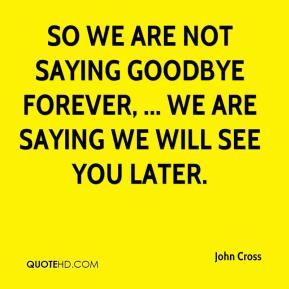 John Cross Are Not Saying...