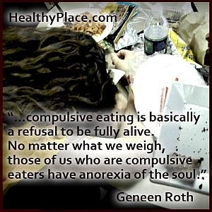 Insightful quote on eating disorders: ...compulsive eating is ...