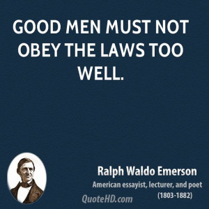 success quotes good men must not obey the laws too well