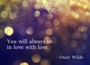 oscar wilde, short, quotes, about love, sayings | Inspirational ...