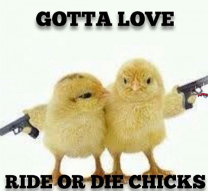 Ride Or Die Chick Quotes And Sayings Ride Or Die Chick Quotes Ride