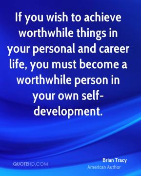 brian-tracy-brian-tracy-if-you-wish-to-achieve-worthwhile-things-in ...