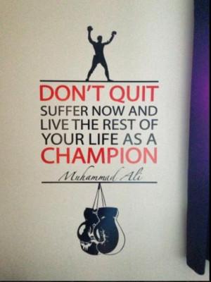 Boxing quote Mohammad Ali.