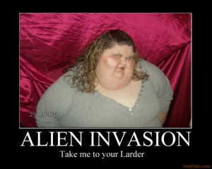 alien-invasion-fat-obese-food-overweight-ugly-demotivational-poster ...
