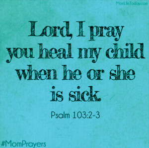 Prayer Quotes For The Sick So pray for her as well as she