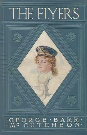 the flyers 1907 a novel by george barr mccutcheon