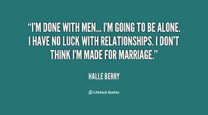 Im Done Quotes Quote-halle-berry-im-done-