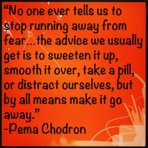 fear #acceptance #equanimity #pemachodron #buddhism #quote #inspiring ...