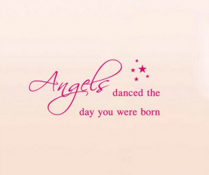 Angels danced the day you were born...quotes and sayings Wall Sticker ...