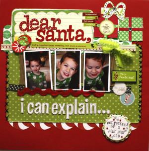 DEAR SANTA, I CAN EXPLAIN* - Scrapbook.com
