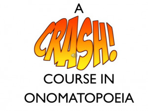 """26 comments on """" Onomatopoeia- A Hook """""""