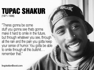 Tupac Quotes Smile Through All Bullshit