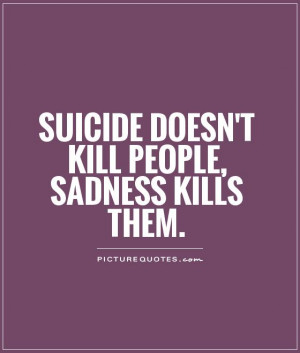 Quotes About Suicidal People Suicidal quotes